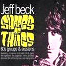 JEFF BECK - Shapes of Things: 60's Groups and Sessions cover