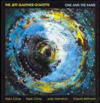 JEFF GAUTHIER - The Jeff Gauthier Goatette ‎: One And The Same cover