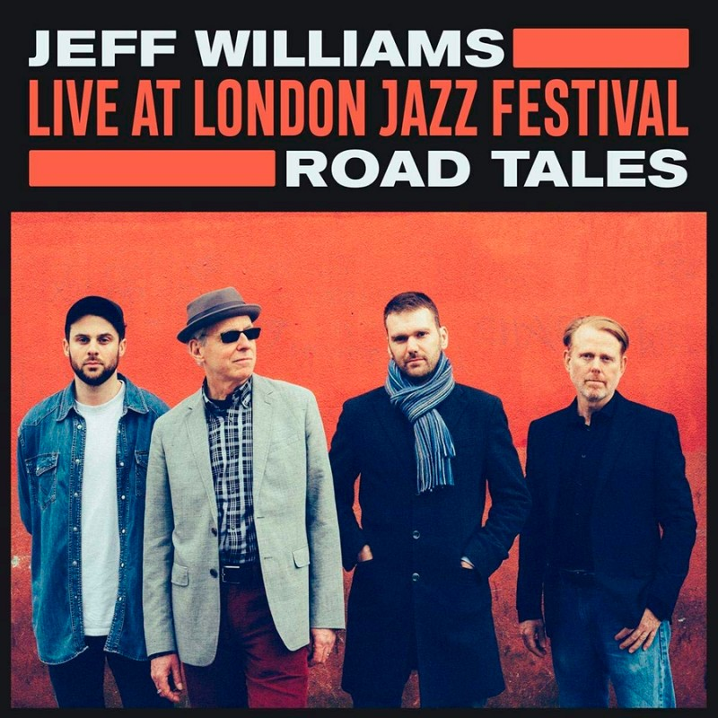 JEFF WILLIAMS - Road Tales (Live at London Jazz Festival) cover