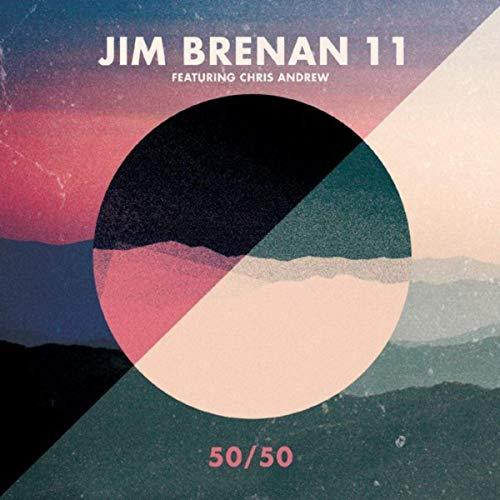 JIM BRENAN - Jim Brenan 11 (feat. Chris Andrew) : 50/50 cover