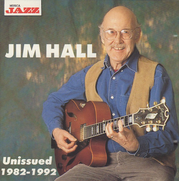 JIM HALL - Unissued 1982-1992 cover