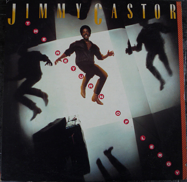 Jimmy Castor - The Return Of Leroy Pts 1 & 2 / (Tellin' On) The Devil