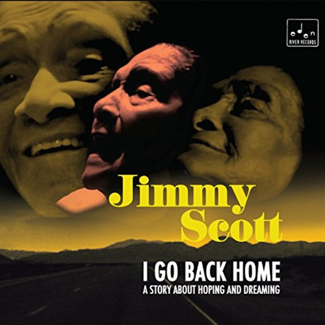 JIMMY SCOTT - I Go Back Home: A Story About Hoping And Dreaming cover
