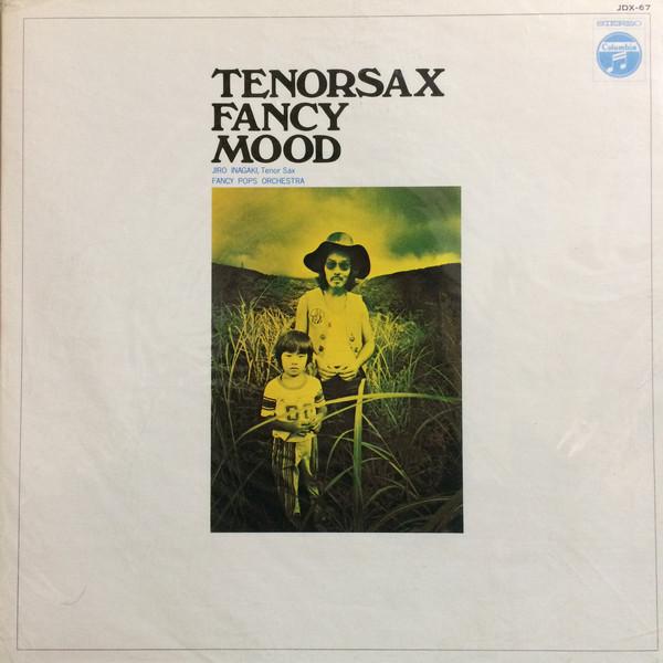 JIRO INAGAKI - Jiro Inagaki, Fancy Pops Orchestra : Tenorsax Fancy Mood cover