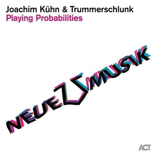 JOACHIM KÜHN - Playing Probabilities (with Trummerschlunk) cover