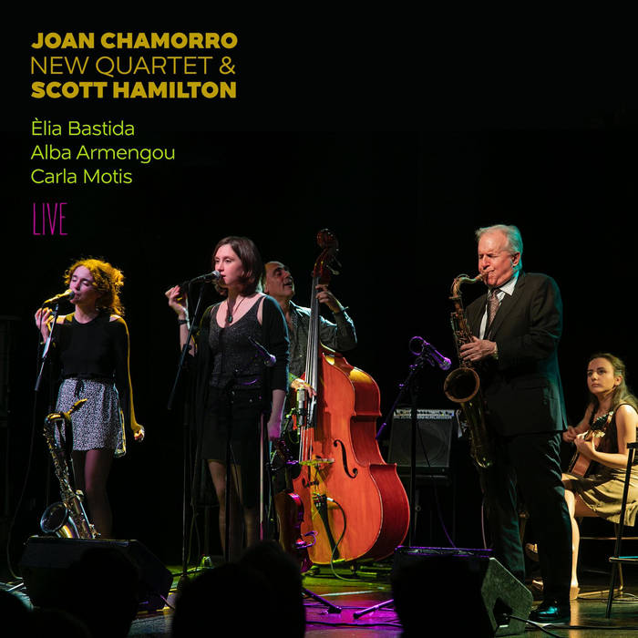 JOAN CHAMORRO - Joan Chamorro New Quartet & Scott Hamilton : Live cover