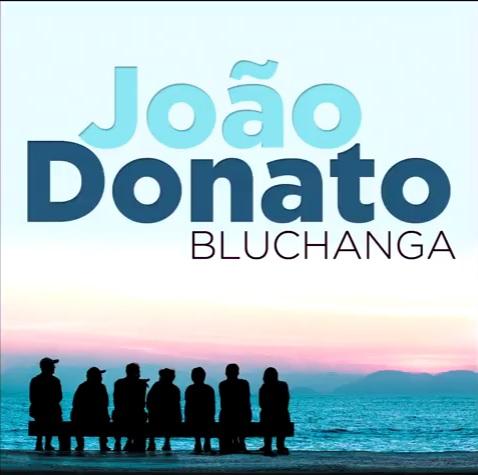 JOÃO DONATO - Bluchanga cover