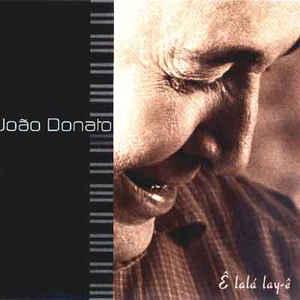 JOÃO DONATO - Ê Lalá Lay-Ê cover