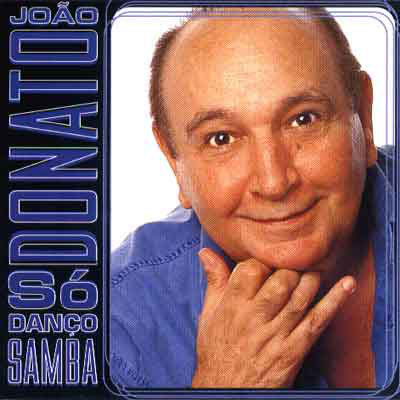 JOÃO DONATO - Só Danço Samba cover