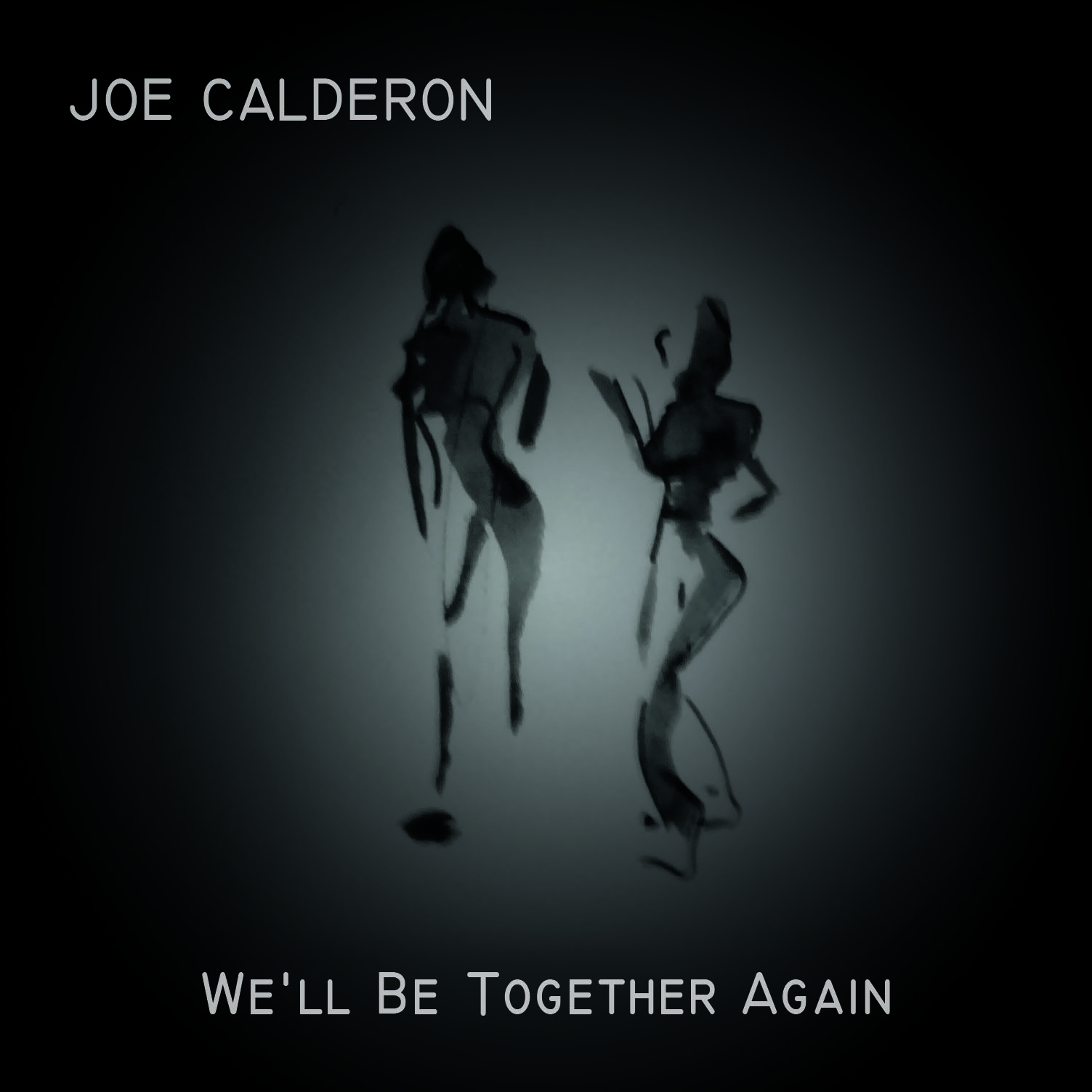 JOE CALDERON - Well Be Together Again cover