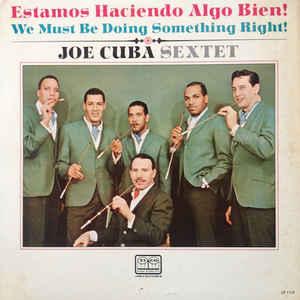 JOE CUBA - Estamos Haciendo Algo Bien! (We Must Be Doing Something Right!) cover