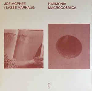 JOE MCPHEE - Joe McPhee, Lasse Marhaug : Harmonia Macrocosmica cover