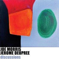 JOE MORRIS - Joe Morris, Jerome Deupree : Discussions cover