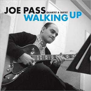 JOE PASS - Joe Pass Quartet & Septet : Walking Up - Early Recordings cover