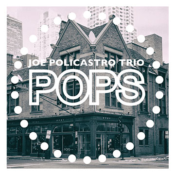 JOE POLICASTRO - Pops! cover