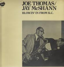 JOE THOMAS (SAXOPHONE) - Joe Thomas / Jay McShann : Blowin' In From K.C. cover