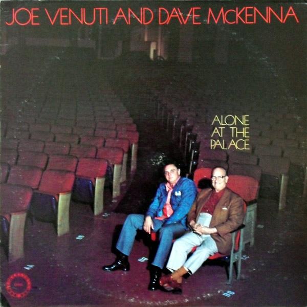 JOE VENUTI - Joe Venuti And Dave McKenna : Alone At The Palace cover