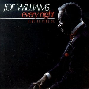 JOE WILLIAMS - Every Night: Live At Vine Street cover