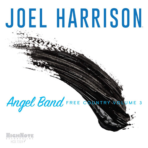 JOEL HARRISON - Angel Band : Free Country Volume 3 cover