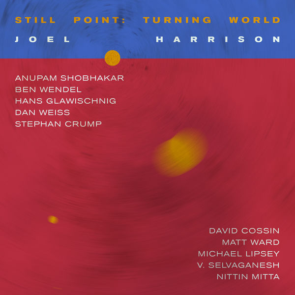 JOEL HARRISON - Still Point : Turning World cover