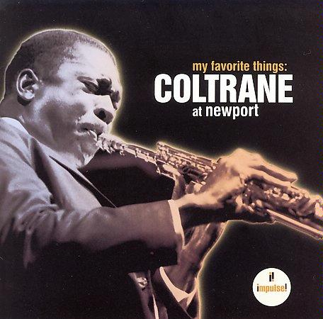 JOHN COLTRANE - My Favorite Things: Coltrane At Newport cover