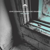 JOHN EDWARDS - John Edwards, Caroline Kraabel : Day Night cover