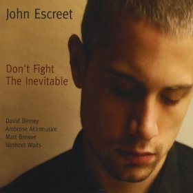 JOHN ESCREET - Don't Fight the Inevitable cover