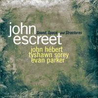 JOHN ESCREET - Sound, Space and Structures cover