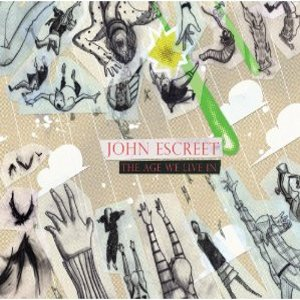 JOHN ESCREET - The Age We Live In cover
