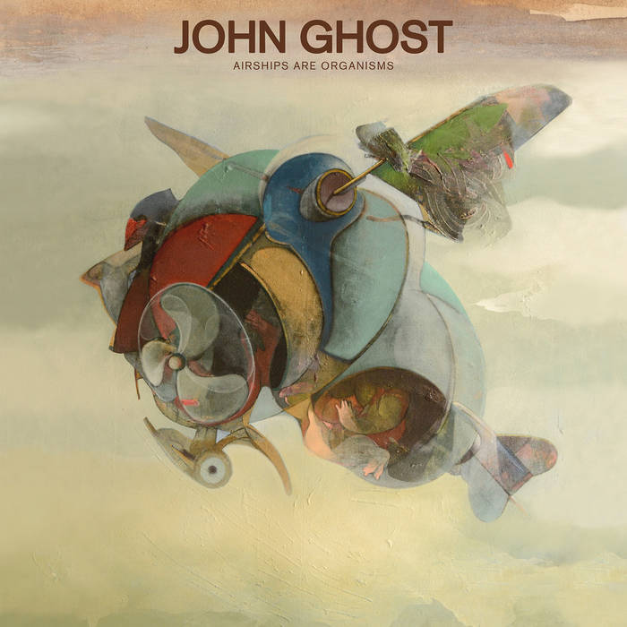 JOHN GHOST - Airships Are Organisms cover