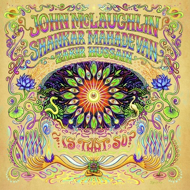 JOHN MCLAUGHLIN - John McLaughlin, Shankar Mahadevan, Zakir Hussain : Is That So? cover