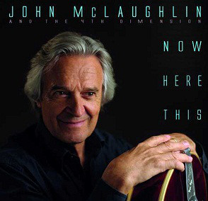 JOHN MCLAUGHLIN - John McLaughlin And The 4th Dimension ‎: Now Here This cover