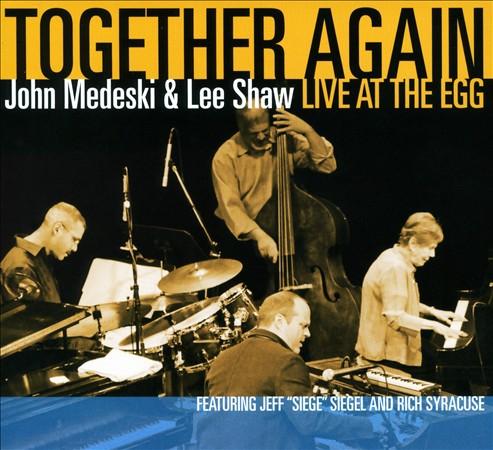 JOHN MEDESKI - John Medeski & Lee Shaw : Together Again: Live At The Egg cover