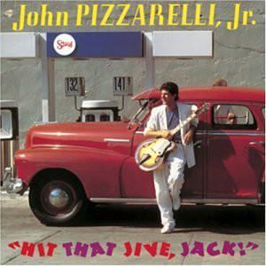 JOHN PIZZARELLI - Hit That Jive, Jack! cover