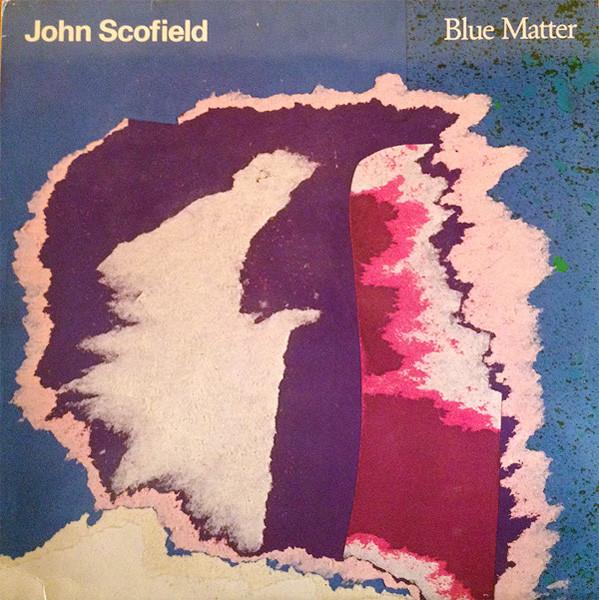 JOHN SCOFIELD - Blue Matter cover