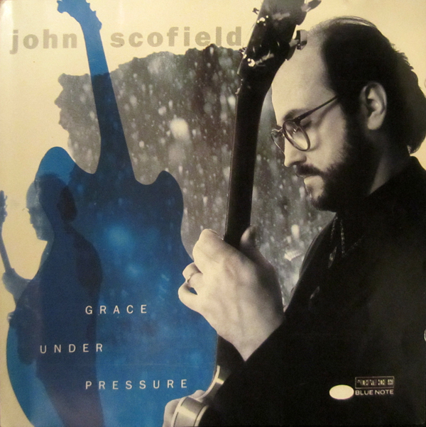 JOHN SCOFIELD - Grace Under Pressure cover