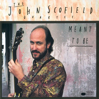 JOHN SCOFIELD - Meant To Be cover