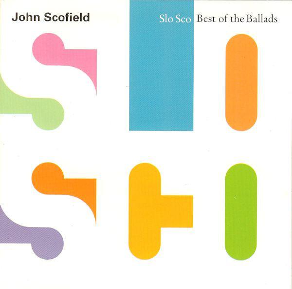 JOHN SCOFIELD - Slo Sco: Best of the Ballads cover