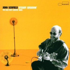 JOHN SCOFIELD - Steady Groovin' cover