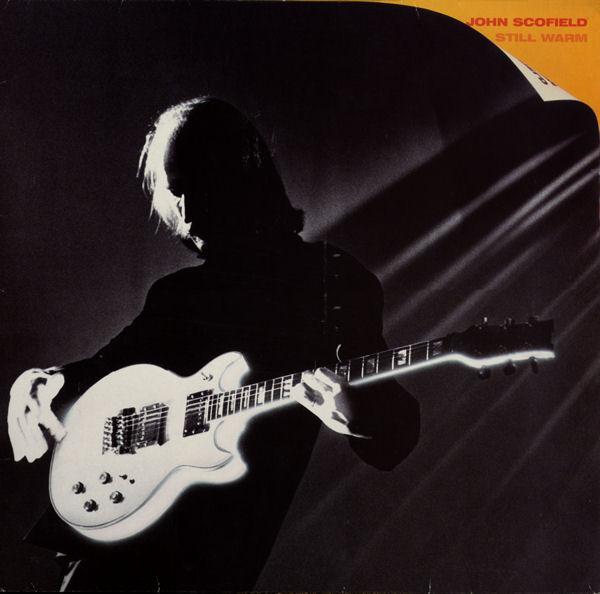 JOHN SCOFIELD - Still Warm cover
