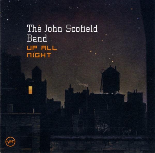 JOHN SCOFIELD - The John Scofield Band : Up All Night cover