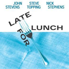 JOHN STEVENS - Late For Lunch cover