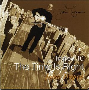 JOHN TROPEA - Tropea 10 : The Time Is Right cover