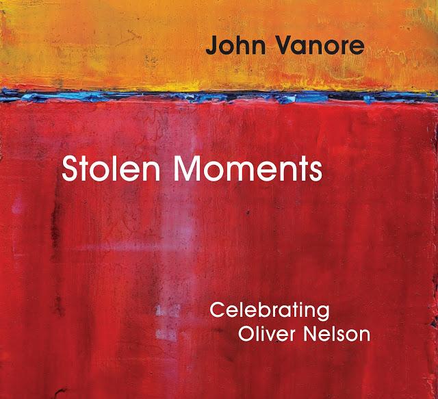 JOHN VANORE - Stolen Moments - Celebrating Oliver Nelson cover