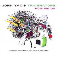 JOHN YAO - John Yaos Triceratops : How We Do cover