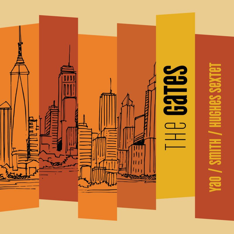 JOHN YAO - Yao/Smith/Hughes Sextet : The Gates cover