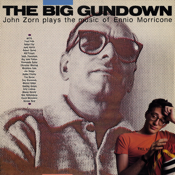 JOHN ZORN - The Big Gundown: John Zorn plays the music of Ennio Morricone cover
