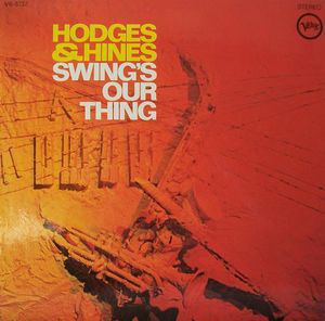 JOHNNY HODGES - Hodges & Hines : Swing's Our Thing cover
