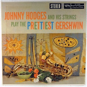 JOHNNY HODGES - Johnny Hodges and His Strings Play the Prettiest Gershwin cover