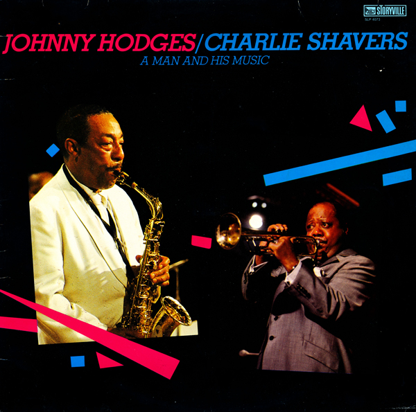 JOHNNY HODGES - Johnny Hodges / Charlie Shavers : A Man And His Music cover